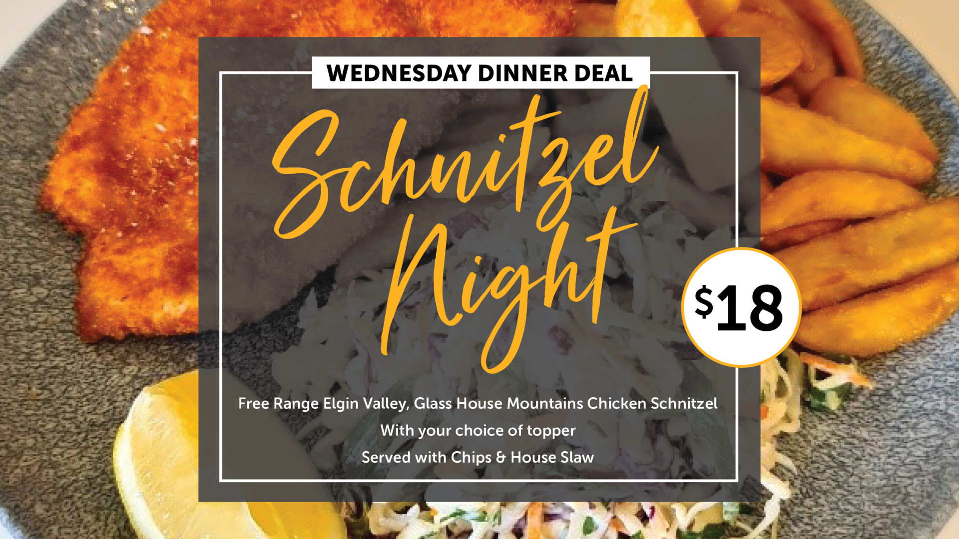 Wednesday Dinner Deal - $18 Schnitzel Night